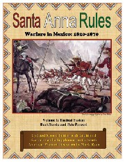 SANTA ANNA: Warfare in Mexico 1820-70, Volume 1 – Tactical