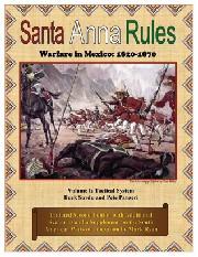 SANTA ANNA: Warfare in Mexico 1820-70, Volume 1 – Tactical